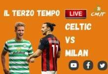 TERZO TEMPO CELTIC-MILAN